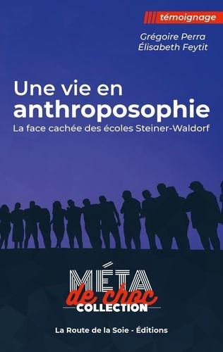 Une vie en anthroposophie, Steiner, Grégoire Perra, Elisabeth Feytit, Méta de choc